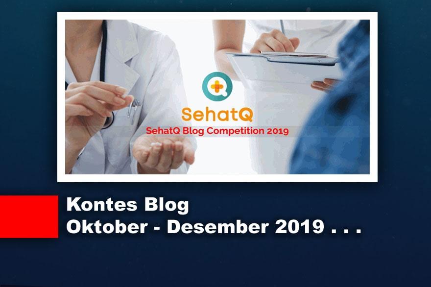 Kontes Blog Terbaru Oktober - Desember 2019 [SehatQ.com]