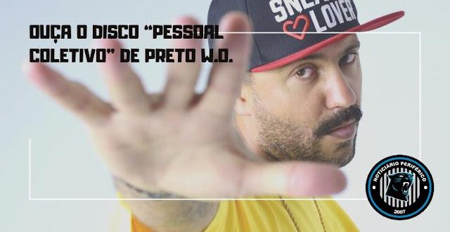 """Confira """"Pessoal Coletivo"""" do rapper Preto W.O"""