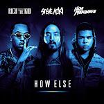 Steve Aoki - How Else (feat. Rich The Kid & Ilovemakonnen) - Single Cover