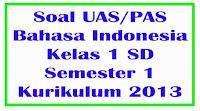 soal uas bahasa indonesia kelas 1 semester 1