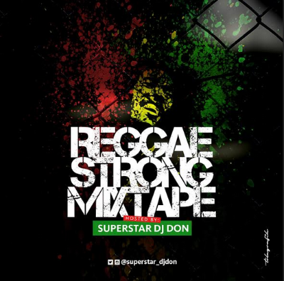 DOWNLOAD MP3 MUSIC: DJ Don - Reggae Strong Mix - Music | GST