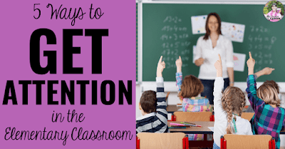 "Image showing teacher at the front of a classroom full of students with raised hands. Text that says ""5 Ways to Get Attention in the Elementary Classroom."""