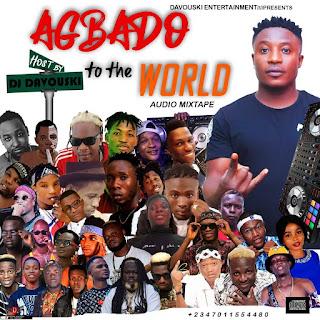 DOWNLOAD MIXTAPE: DJ DAVOUSKI -- AGBADO TO THE WORLD MIXTAPE