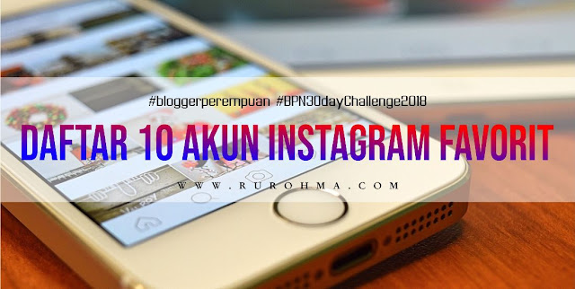 [Day 15] Daftar 10 Akun Instagram Favorit