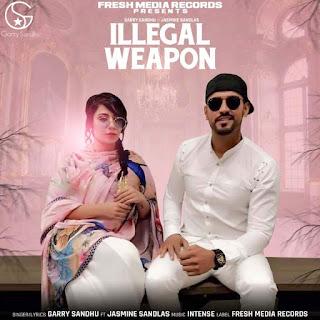 ILLEGAL WEAPON Lyrics - Garry Sandhu | Jasmine Sandlas Song