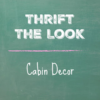 Thrift The Look Cabin Decor