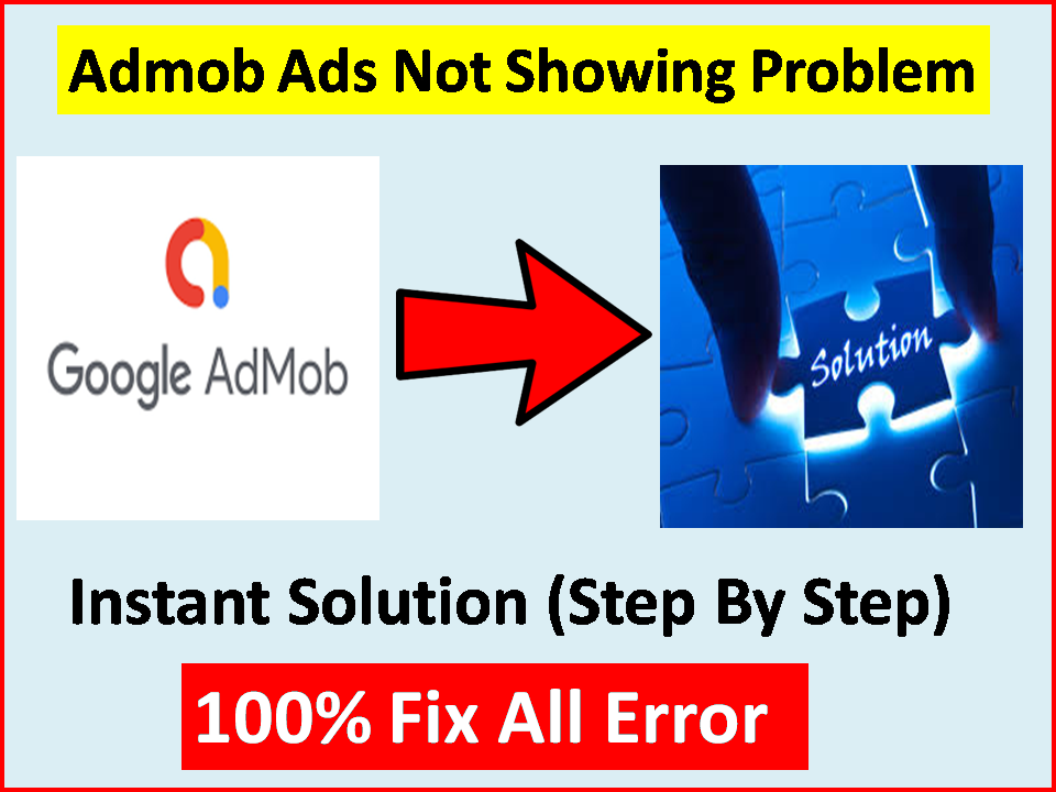 Admob Ads Not Showing Solution