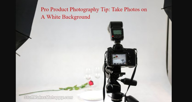 Pro Product Photography Tip: Take Photos on A White Background