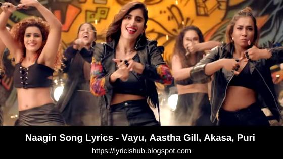 Naagin Song Lyrics - Vayu, Aastha Gill, Akasa, Puri   Official Song Lyrics   Sony Music India   Lyricishub