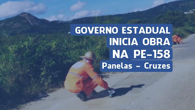 GOVERNO ESTADUAL INICIA OBRA NA PE-158 Panelas - Cruzes