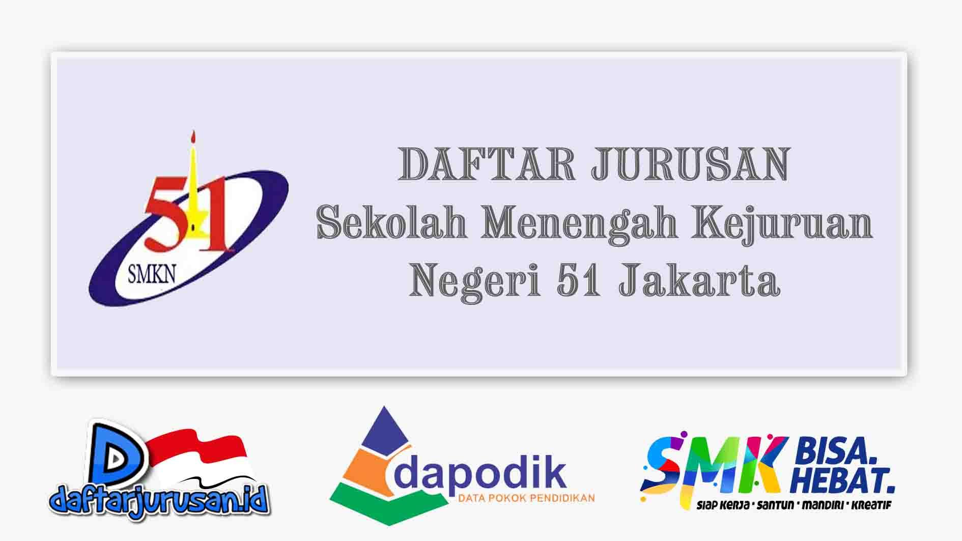 Daftar Jurusan SMK Negeri 51 Jakarta Timur