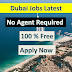 Dubai jobs | Jobs In Dubai | No Agent Required 100% Free jobs.