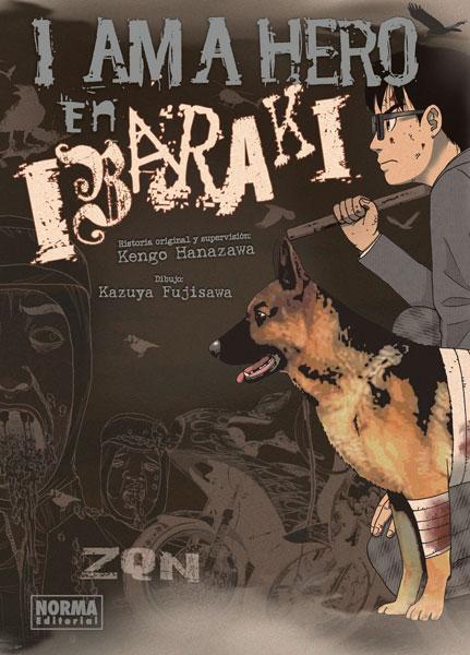 "Reseña de ""I am a Hero en Ibaraki"" de Kengo Hanazawa y Kazuya Fujisawa - Norma Editorial"
