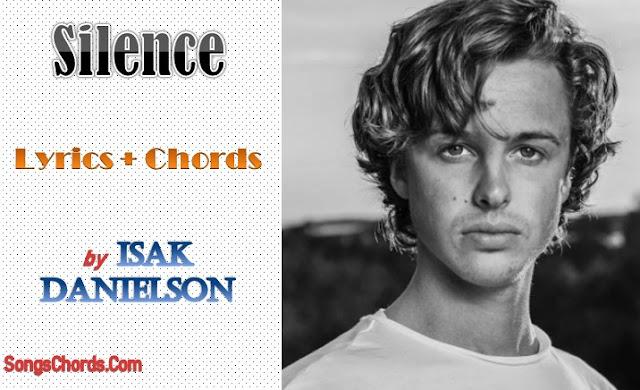 Silence Chords and Lyrics by Isak Danielson