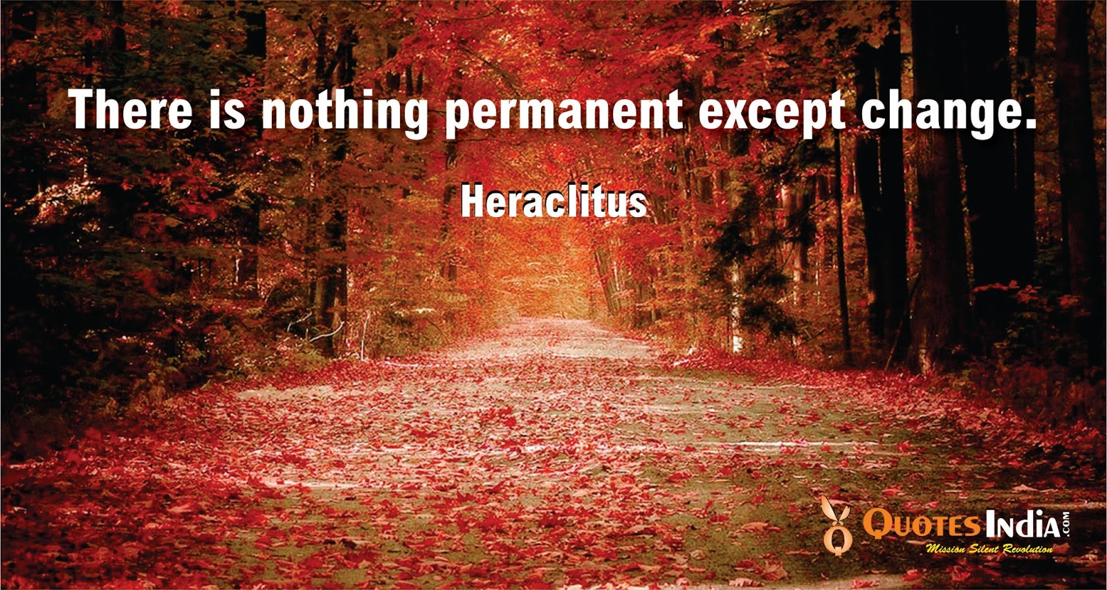There Is Nothing Permanent Except Change Heraclitus Quotes