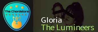The Lumineers - GLORIA Guitar Chords (Gloria Sparks)