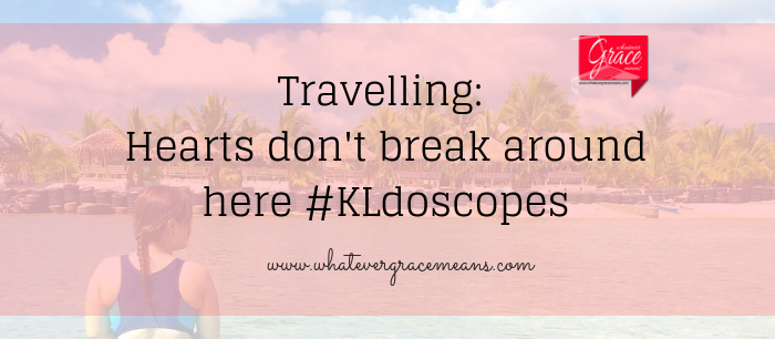Travelling: Hearts Don't Break Around Here by KL #Kldoscopes