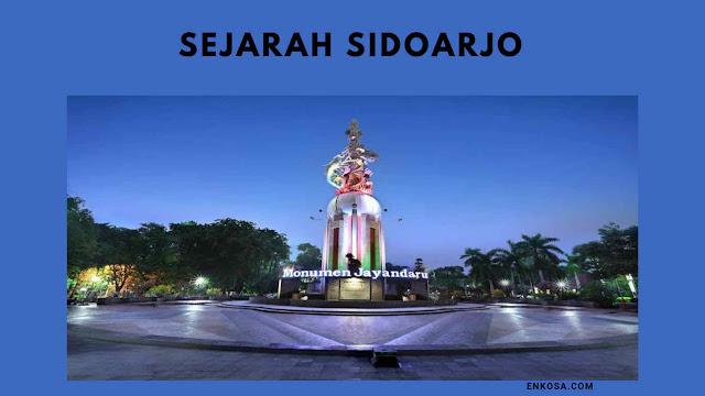 Sejarah Asal Usul Sidoarjo Jawa Timur