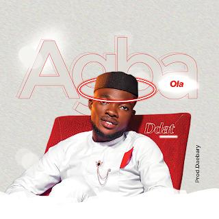 [Lyrics] D.dat - Agba Ola