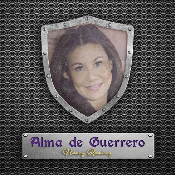 Nancy Ramirez – Alma de Guerrero (Single) 2021 (Exclusivo WC)