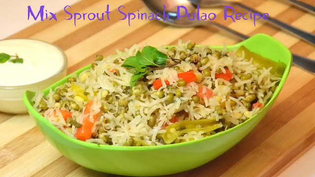 Delicious and Easy to Make Mix Sprout Spinach Pulao Recipe