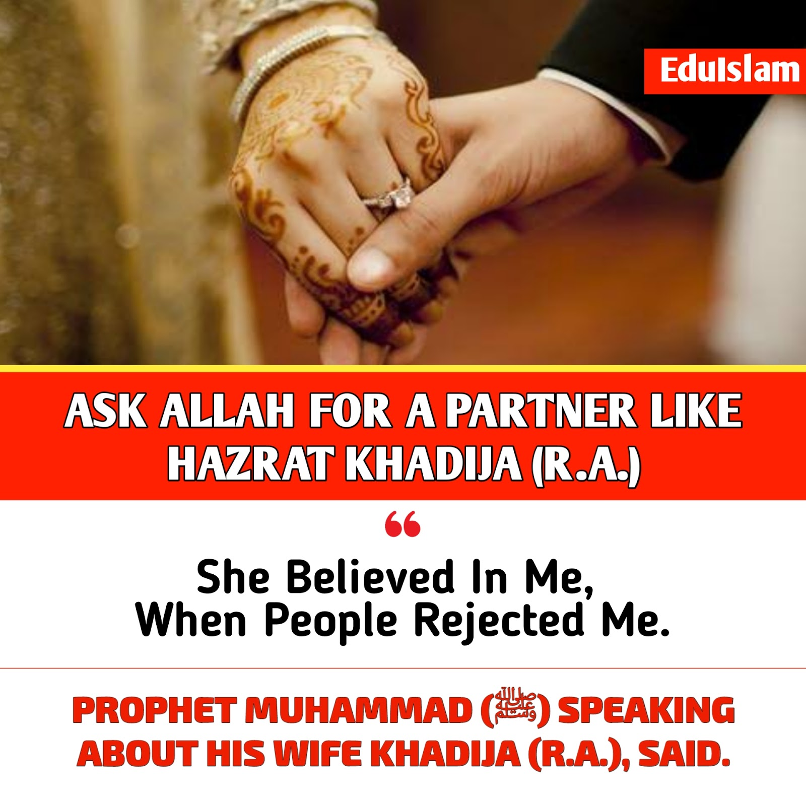 She believe in me, Prophet Muhammad about His wife Khadija, Khadeeja r.a., Qualities of wife in Islam, Muslim Woman, Islam pearls, Hadith about wife, ask Allah for a Partner, Muhammad ﷺ about Khadija, Facts about Khadeeja r.a.