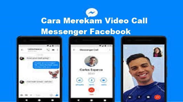 Cara Merekam Video Call Messenger Facebook
