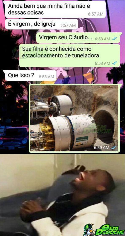O SENHOR NÃO CONHECE A FILHA QUE TEM, SEU CLÁUDIO