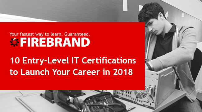 10 Best Entry level IT certifications for 2018