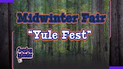 "Midwinter Fair ""Yule Fest"""
