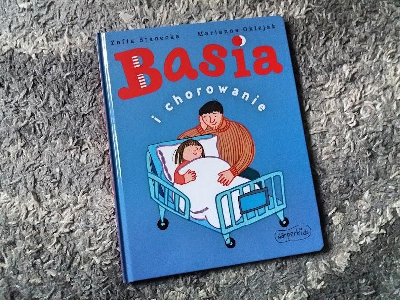 """""""Basia i chorowanie"""" - Zofia Stanecka"""