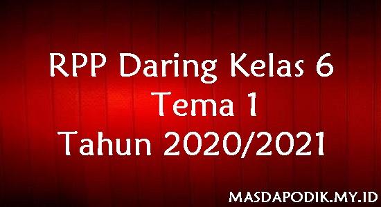 RPP Daring Kelas 6 Tema 1 Tahun 2020/2021