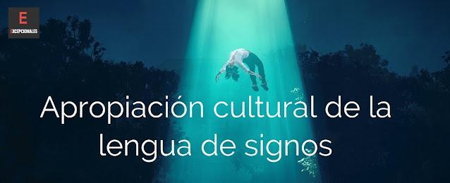 Apropiación cultural de la lengua de signos