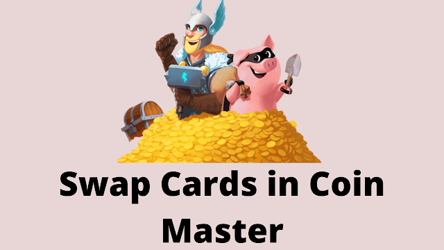 Swap Cards in Coin Master