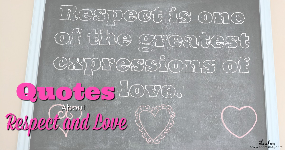 Shambray Quotes About Respect And Love