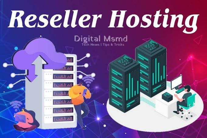 What is Reseller Hosting? | Digital Msmd