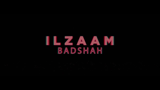 Ilzaam Lyrics इलज़ाम – Badshah