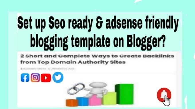 Set up SEO-ready & Adsense-friendly blogging template on Blogger