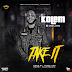 [Download MP3] Kolem – Take It (Prod By Terry Pro)