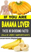If You Are Banana Lover Read These 10 Shocking Facts (No. 6 Is Very Important)
