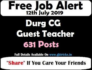 Durg CG Guest Teacher Recruitment 631 Posts