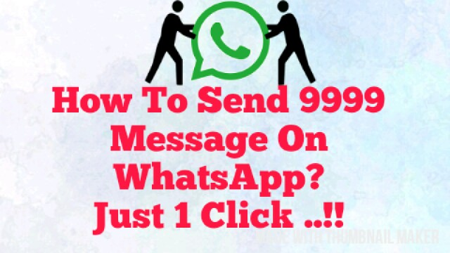 How To Send 9999 Message On WhatsApp Just 1 Click