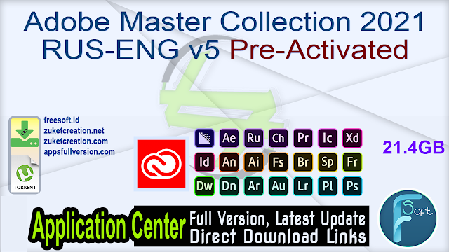 Adobe Master Collection 2021 RUS-ENG v5 Pre-Activated_ ZcTeam.id