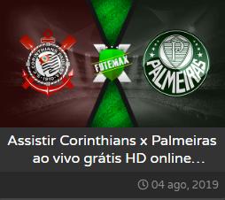 Assistir Corinthians x Palmeiras ao vivo grátis - jogo do timão online dia 04/08/2019 às 19h00 - Brasileirão Série A - Transmissão da  PREMIERE CLUBES (FUTEMAX)