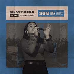 Som Das Águas (Ao Vivo) - Julia Vitoria