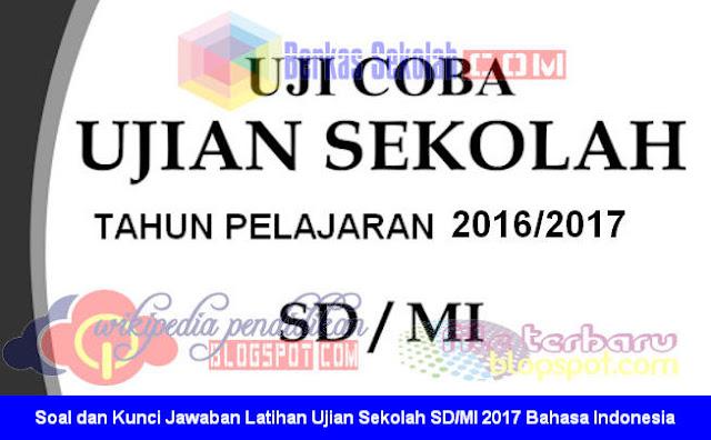 Latihan Ujian Sekolah SD/MI 2017 Bahasa Indonesia
