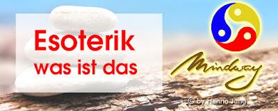 https://hj-mindway.blogspot.com/2013/09/esoterik-was-ist-das.html