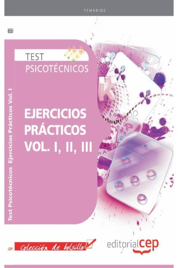Test Psicotécnicos: Ejercicios Prácticos, Volumen 1, 2 y 3