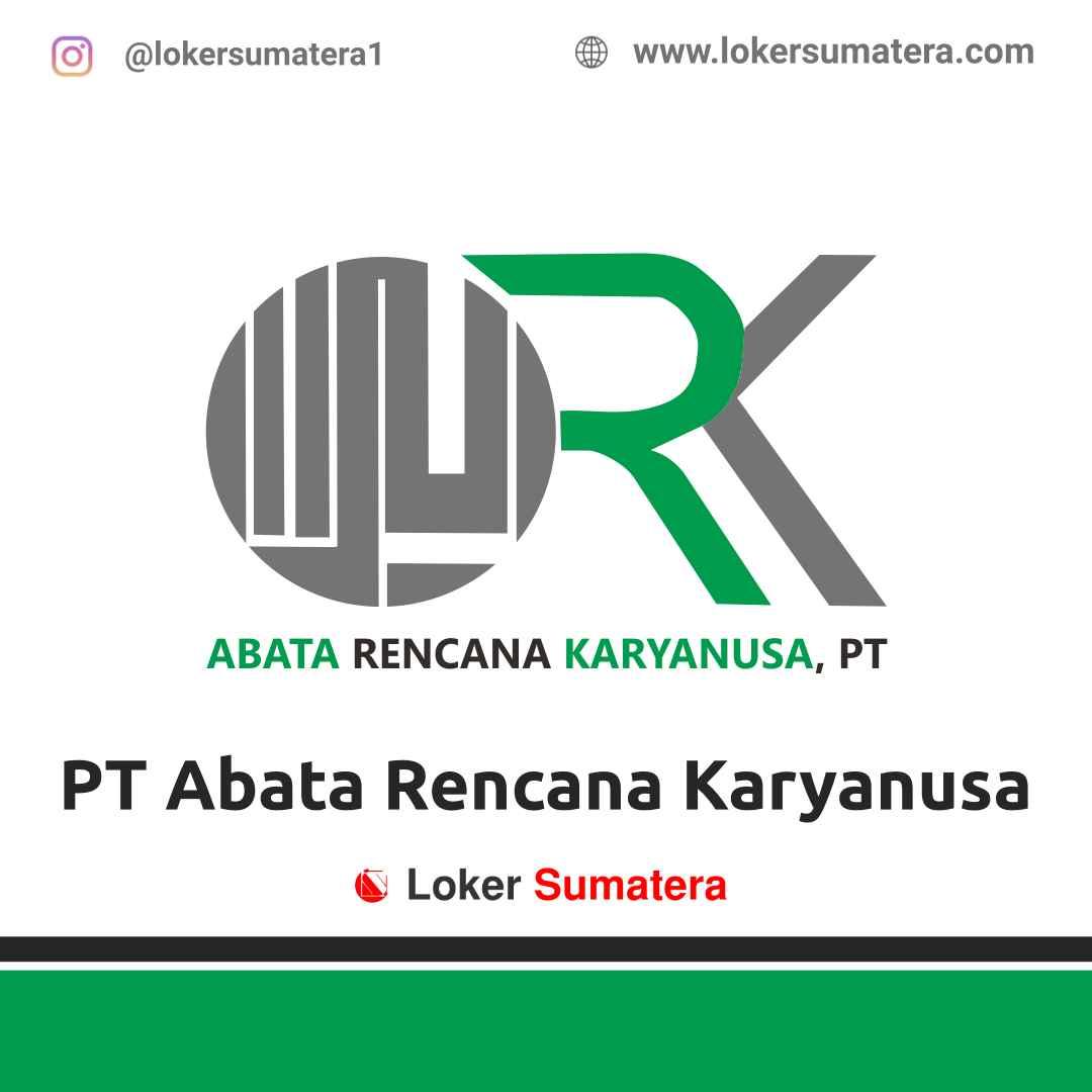 Lowongan Kerja Pekanbaru: PT Abata Rencana Karyanusa April 2021