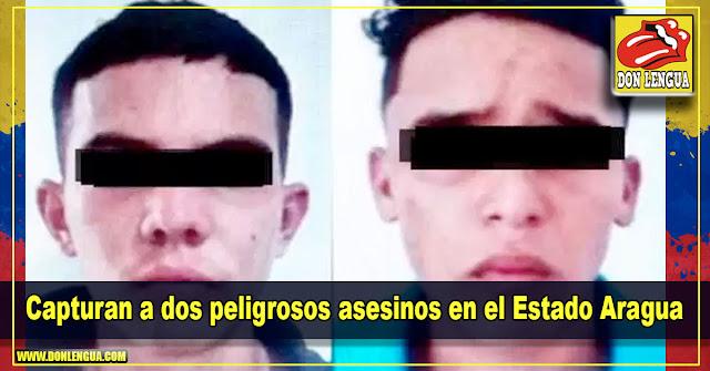 Capturan a dos peligrosos asesinos en el Estado Aragua